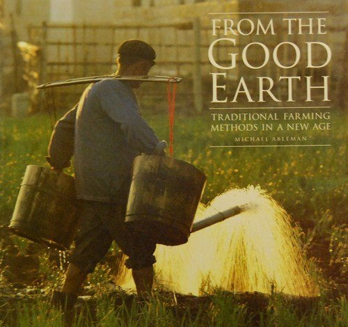 Fron the Good Earth: Traditional Farming Methods in a New Age