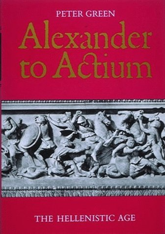 9780500277287: Alexander to Actium: The Hellenistic Age