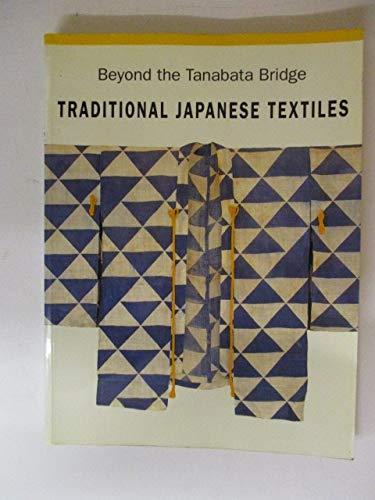 9780500277409: Beyond the Tanabata Bridge: Traditional Japanese Textiles