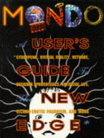 Mondo 2000, a User's Guide to the: Rucker, Rudy;Sirius, R.