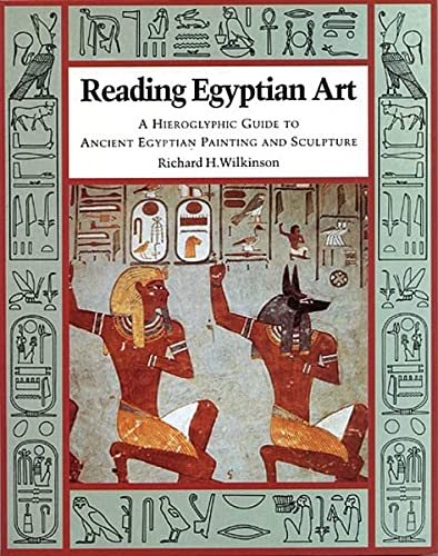 9780500277515: Reading Egyptian Art: A Hieroglyphic Guide to Ancient Egyptian Painting and Sculpture