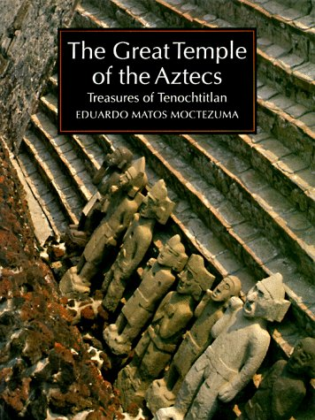 9780500277522: The Great Temple of the Aztecs: Treasures of Tenochtitlan