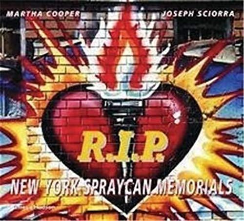 R.I.P.: New York Spraycan Memorials (Street Graphics: M Cooper
