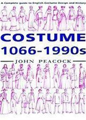 Costume, 1066-1990s: A Complete Guide to English: Peacock, John