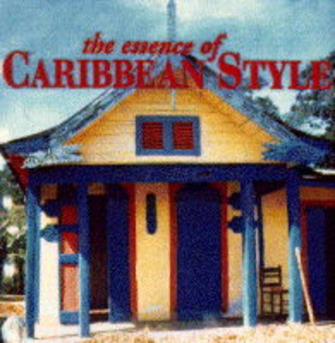 9780500278048: The Essence of Caribbean Style (Essence of Style)