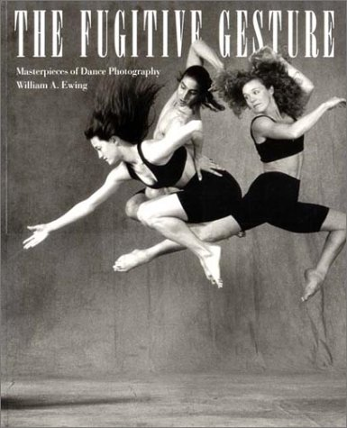 9780500278062: The Fugitive Gesture: Masterpieces of Dance Photography
