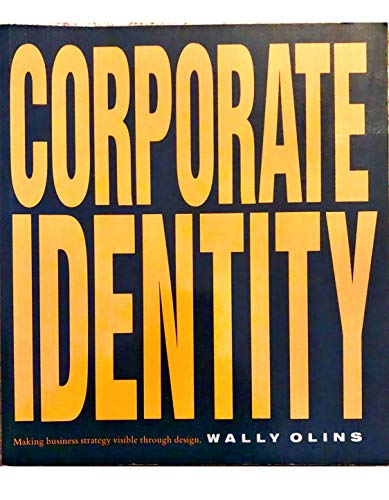 9780500278086: Corporate Identity : Making Business Strategy Visible Through Design