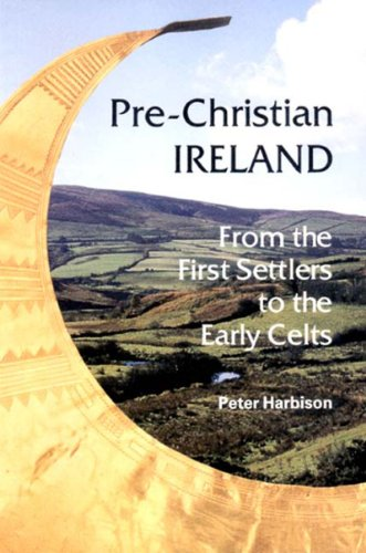 9780500278093: Pre-Christian Ireland: From the First Settlers to the Early Celts (Ancient Peoples and Places)