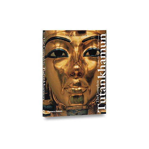 9780500278109: The Complete Tutankhamun: The King, the Tomb, the Royal Treasure