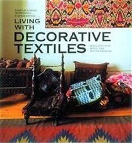 Living with Decorative Textiles: Tribal Arts from Africa, Asia and the Americas: Barnard, Nicholas