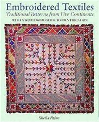 9780500278239: Embroidered Textiles. : Traditionnal Patterns from Five Continents with a worldwide Guide to identification