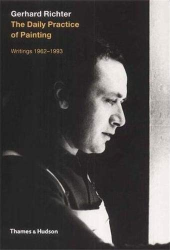 9780500278369: Gerhard Richter: The Daily Practice of Painting: Writings and Interviews 1962-1993