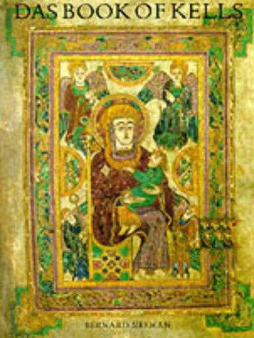 Das Book of Kells : Ein Meisterwerk: Bernard Meehan