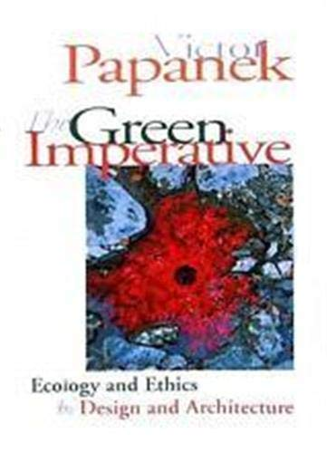 9780500278468: The Green Imperative: Ecology and Ethics in Design and Architecture