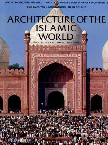 9780500278475: Architecture of the Islamic World: Its History and Social Meaning