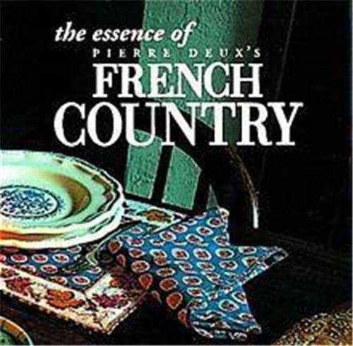 9780500278536: The Essence of French Country Style (Essence of Style)