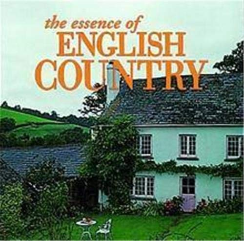 The Essence of English Country (Essence of Style) (0500278563) by Caroline Seebohm; Christopher Simon Sykes