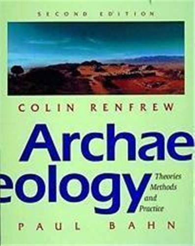 9780500278673: Archaeology: Theories, Methods and Practice