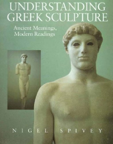 9780500278765: Understanding Greek Sculpture: Ancient Meanings, Modern Readings