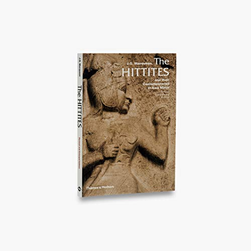 The Hittites: And Their Contemporaries in Asia: J. G. MacQueen