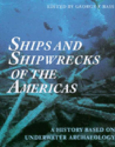 9780500278925: Ships and Shipwrecks of the Americas: A History Based on Underwater Archaeology