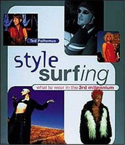 9780500278956: Style Surfing: What to Wear in the 3rd Millennium