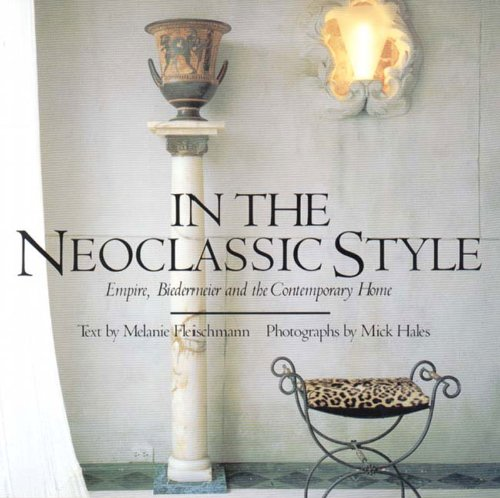 9780500279052: In the Neoclassic Style: Empire, Biedermeier and the Contemporary Home