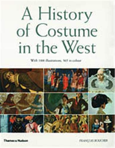A History of Costume in the West (0500279101) by Francois Boucher; Yvonne Deslandres