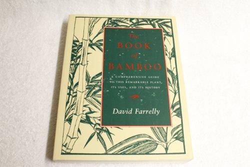 9780500279113: The Book of Bamboo: A Comprehensive Guide to This Remarkable Plant, Its Uses and Its History