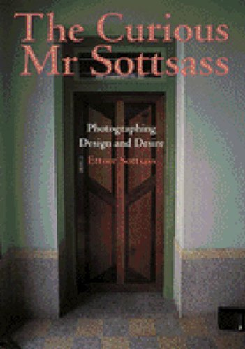 9780500279199: The Curious Mr. Sottsass: Photographing Design and Desire