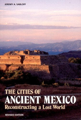 9780500279298: The Cities of Ancient Mexico: Reconstructing a Lost World