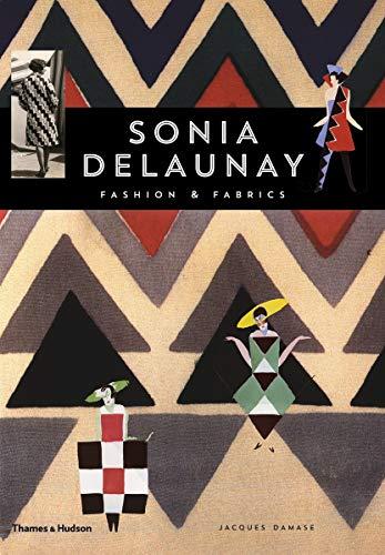 Sonia Delaunay: Fashion and Fabrics: Damase, Jacques;Delaunay, Sonia