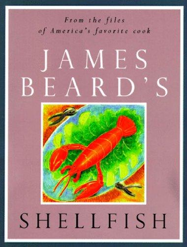 James Beard's Shellfish (1tsp. Bks.) (0500279675) by James A. Beard