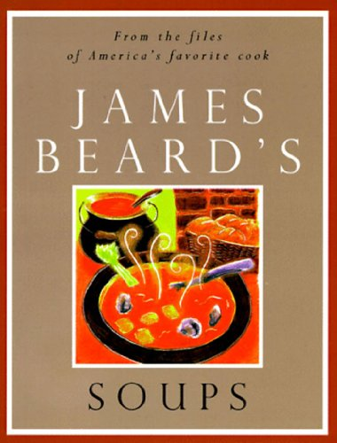 James Beard's Soups (1tsp. Bks.) (0500279683) by James A. Beard