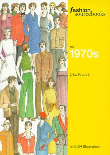 The 1970s (Fashion Sourcebooks) - Peacock, John