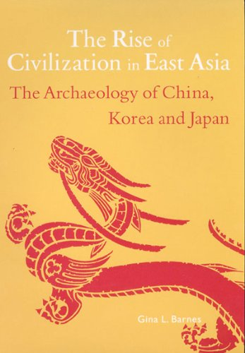 9780500279748: The Rise of Civilization in East Asia: The archaeology of china, Korea and Japan (Rise of Civilisation East Asia)