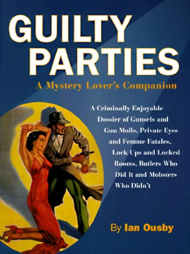 Guilty Parties: A Mystery Lover's Companion: Ousby, Ian