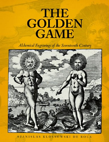 9780500279816: The Golden Game: Alchemical Engravings of the Seventeenth Century