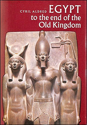 9780500280010: Egypt to the End of the Old Kingdom (Library of Early Civilizations)