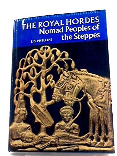 9780500280034: The Royal Hordes: Nomad Peoples of the Steppes