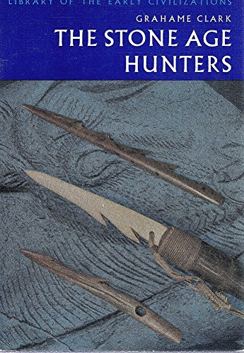 9780500280089: The Stone Age Hunters (Library of the Early Civilizations)