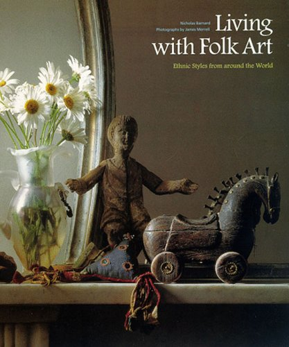 9780500280218: Living with Folk Art: Ethnic Styles from Around the World