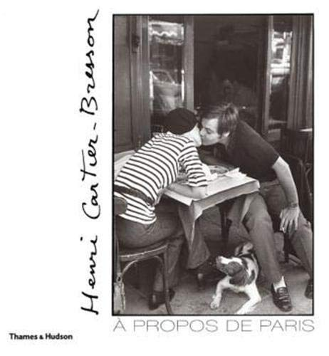 Henri Cartier-Bresson : a Propos De Paris ( Written for the Exhibition Paris a Vue D'Oeil