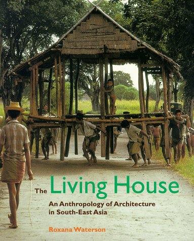 9780500280300: The Living House - An Anthropology of Architecture /Anglais