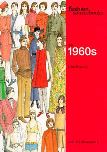 Fashion Sourcebooks: The 1960s (Fashion Sourcebooks): John Peacock