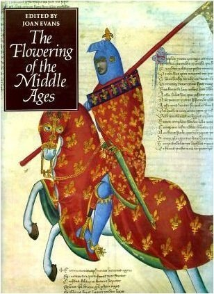The Flowering of the middle Ages: Edited By Joan