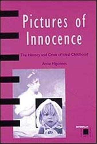 9780500280485: Pictures of Innocence: The History and Crisis of Ideal Childhood (Interplay)