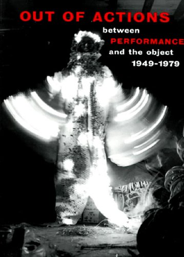 9780500280508: Out of actions: between performance and the object 1949-1979