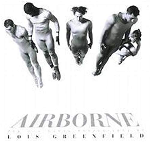 9780500280638: Airborne the New Dance Photography of Lois Greenfield /Anglais