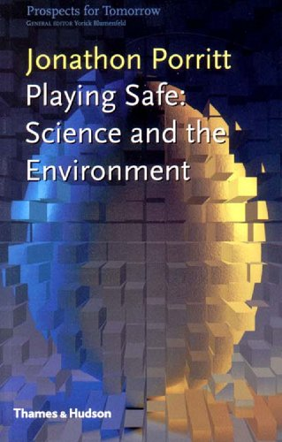 PLAYING SAFE. Science and the Environment.